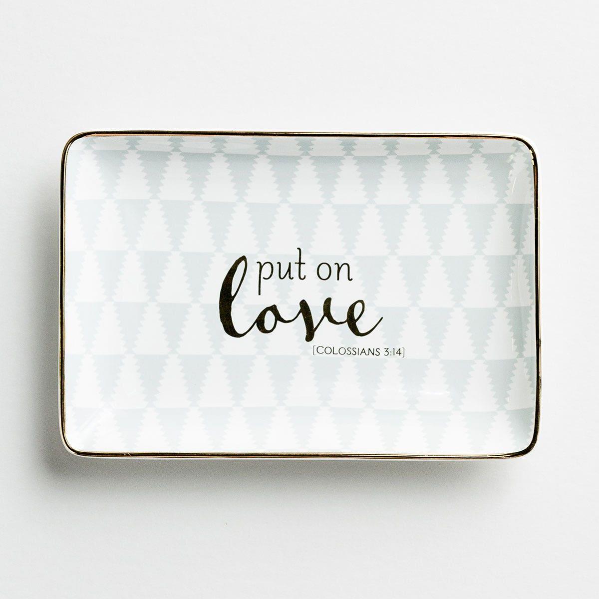 Put on Love - Trinket Dish