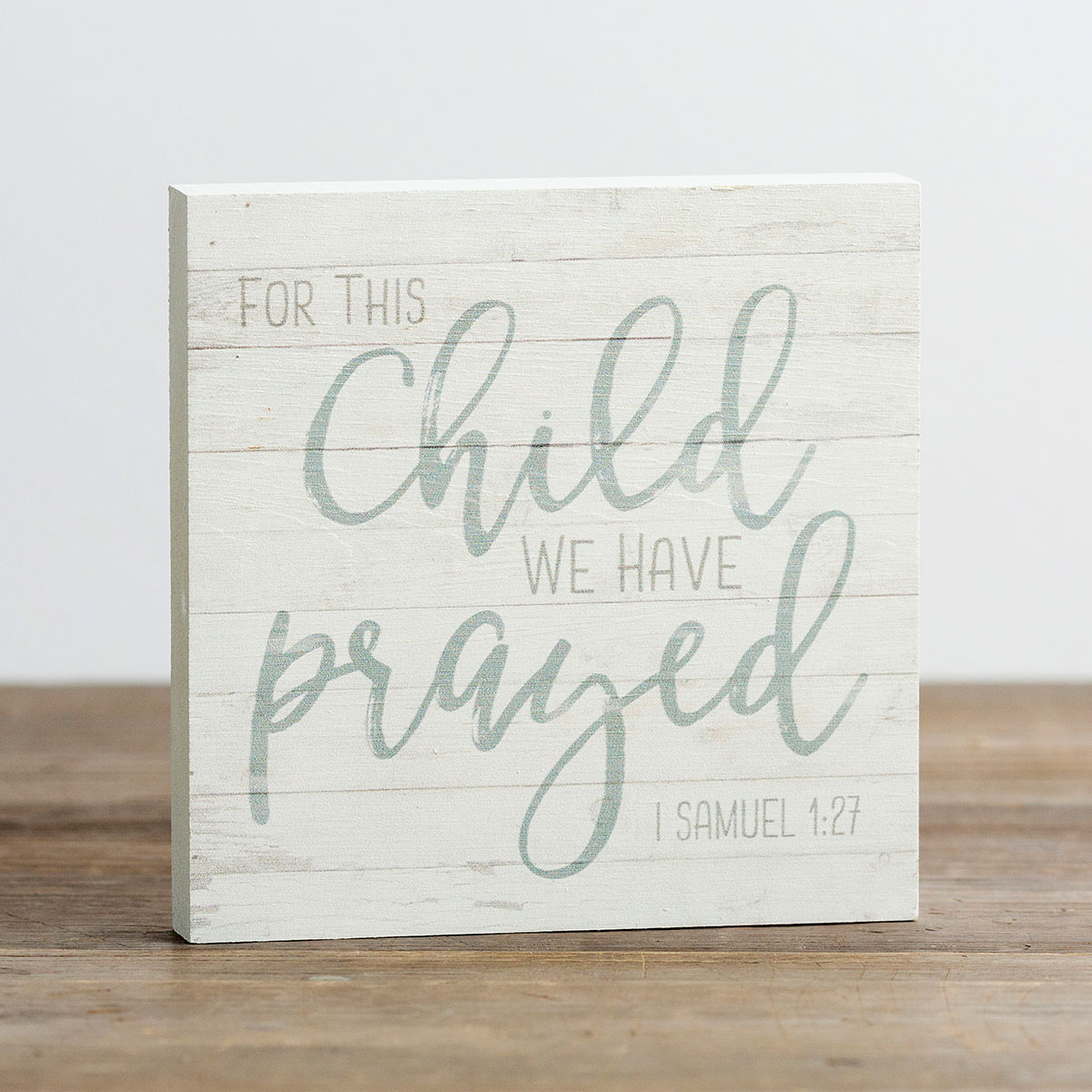 For This Child We Have Prayed - Small Wooden Block