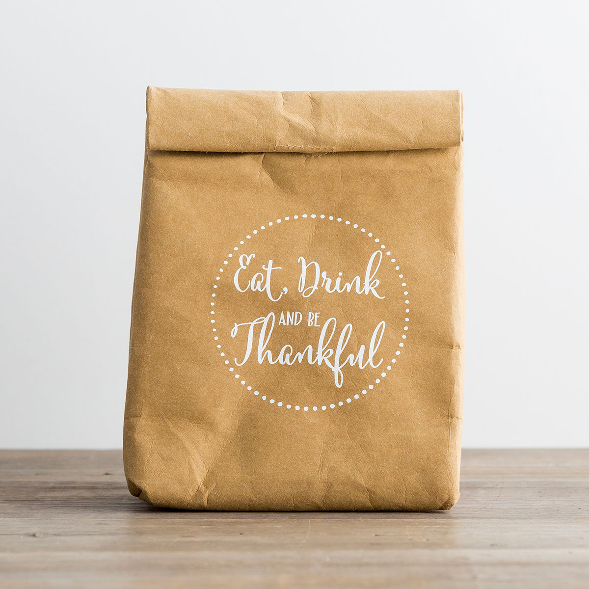 Eat, Drink and Be Thankful - Insulated Lunch Bag