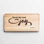 Serve the Lord with Joy - Decorative Cutting Board