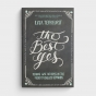 Lysa TerKeurst - The Best Yes: Making Wise Decisions in the Midst of Endless Demands