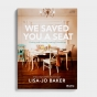 Lisa-Jo Baker - We Saved You A Seat: Finding and Keeping Lasting Friendships - Bible Study Book