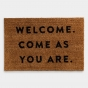 """Candace Cameron Bure - Welcome. Come As You Are. - Coir Doormat 24""""x36"""""""