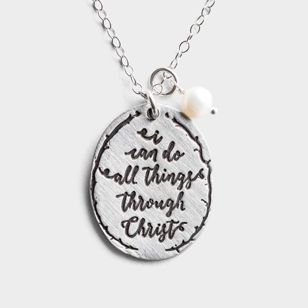 All Things through Christ - Pewter Pendant Necklace