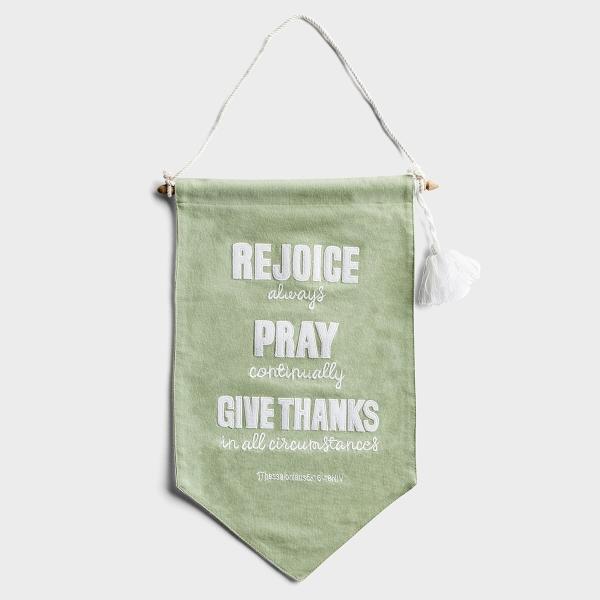 Rejoice, Pray & Give Thanks - Pennant