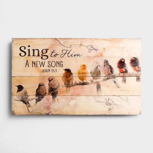 Sing to Him a New Song - Plank Wall Art