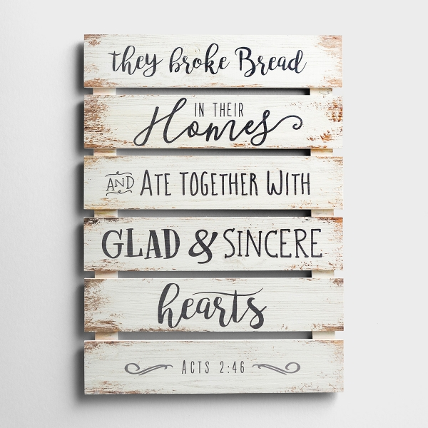 They Broke Bread in Their Homes - Plank Wall Art