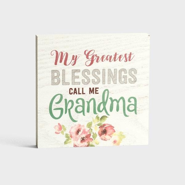 My Greatest Blessings Call Me Grandma - Wooden Block
