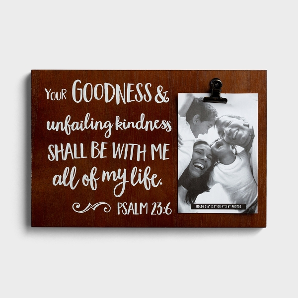 Your Goodness & Unfailing Kindness - Wooden Photo Clipboard