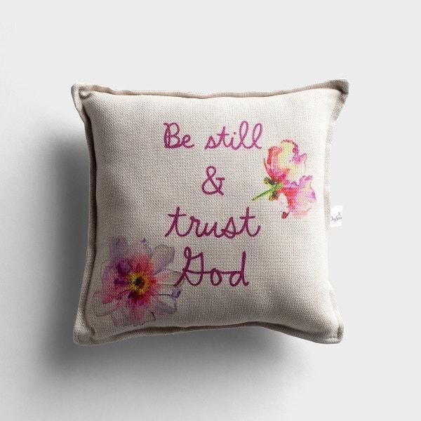 Be Still & Trust God - Small Throw Pillow