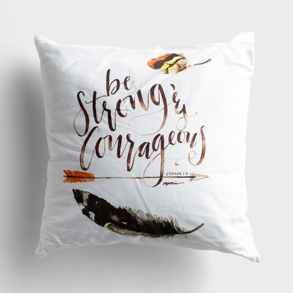 Be Strong & Courageous - Throw Pillow