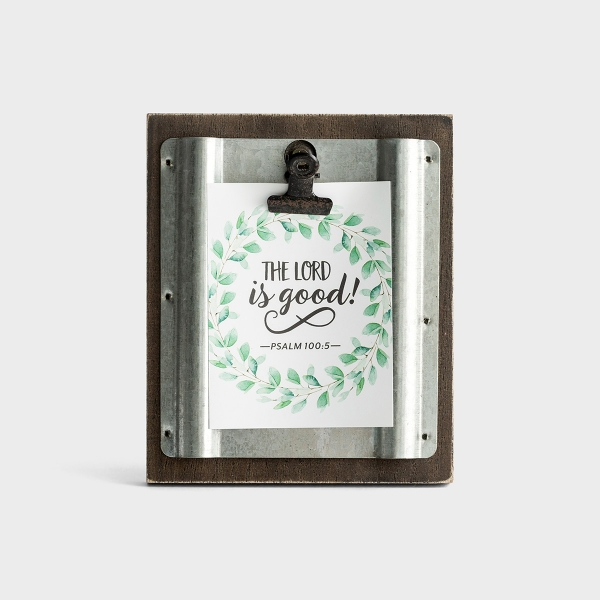 The Lord Is Good - Small Wood & Metal Photo Clipboard