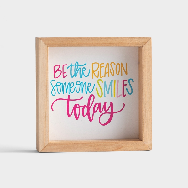 Maghon Taylor - Be the Reason - Wood Frame Tabletop Plaque