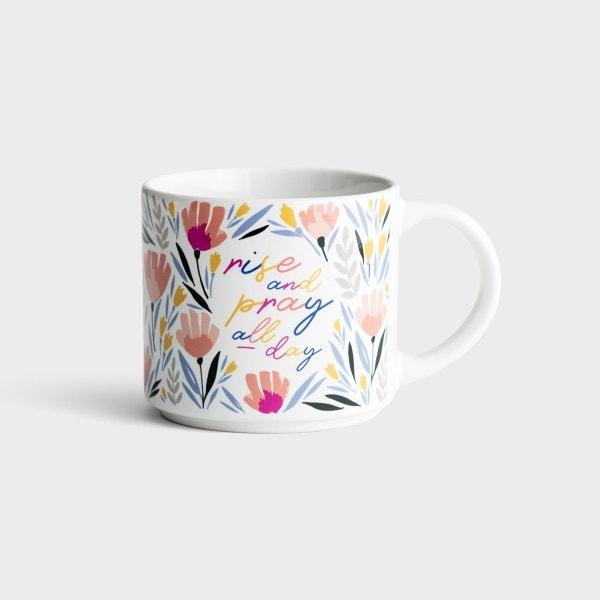 Rise and Pray - Ceramic Mug