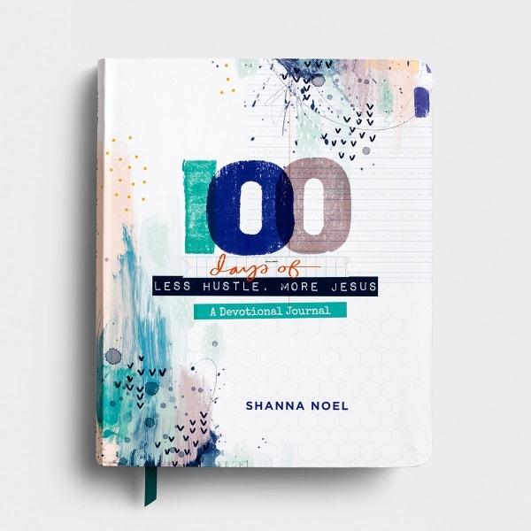 Shanna Noel - 100 Days of Less Hustle More Jesus - Devotional Journal