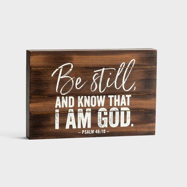 Be Still - Wooden Plaque