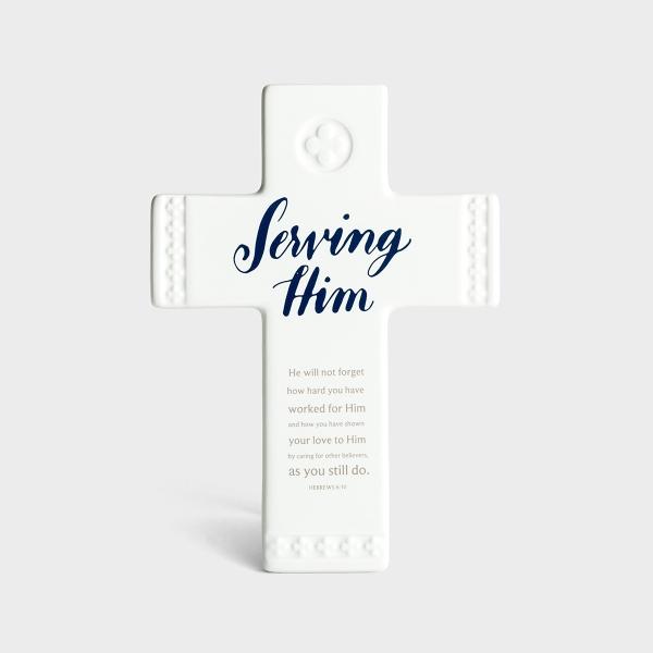 Serving Him - Decorative Cross
