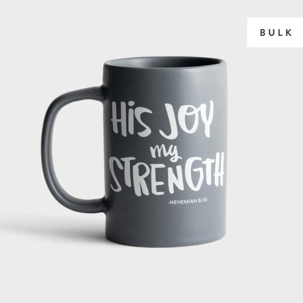 His Joy My Strength - 12 Mugs - Bulk Discount
