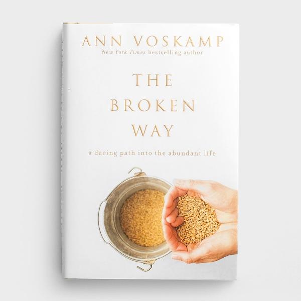 Ann Voskamp - The Broken Way: A Daring Path into the Abundant Life