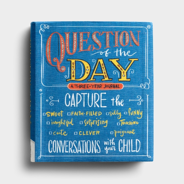 Question of the Day - A Three-Year Journal of Conversations with Your Child