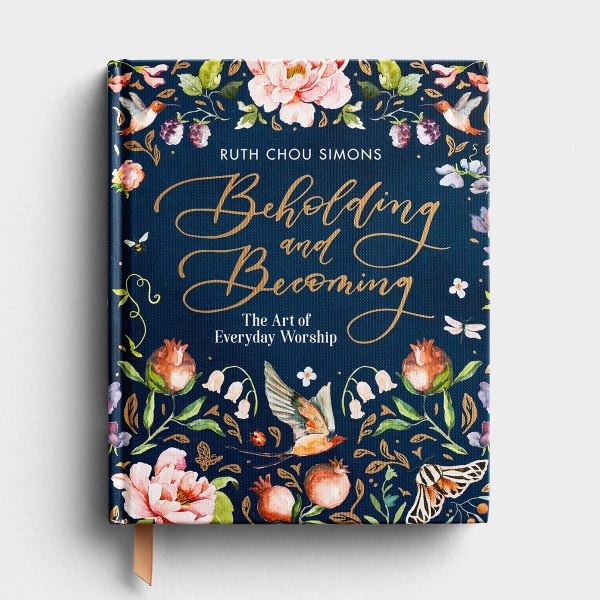 Ruth Chou Simons - Beholding and Becoming: The Art of Everyday Worship