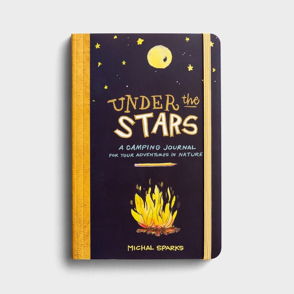Michal Sparks - Under The Stars: A Camping Journal For Your Adventures In Nature