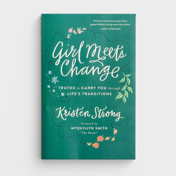 Kristen Strong - Girl Meets Change: Truths to Carry You through Life's Transitions