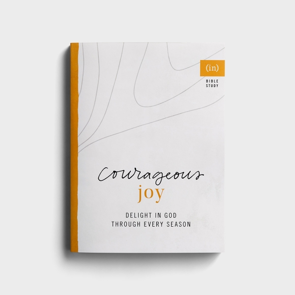(in)courage - Courageous Joy: Delight in God through Every Season - Bible Study