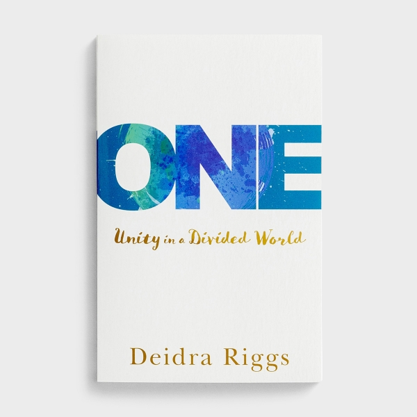 Deidra Riggs - One: Unity in a Divided World
