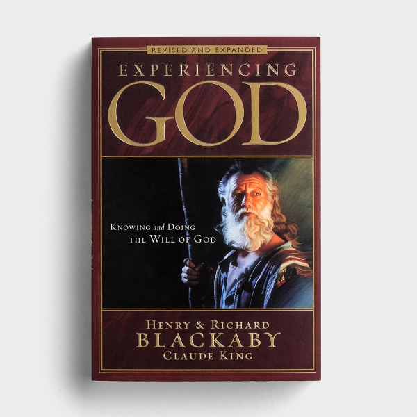 Henry & Richard Blackaby, Claude King - Experiencing God: Knowing and Doing The Will of God, Revised and Expanded Edition