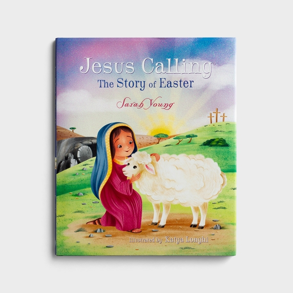 Sarah Young - Jesus Calling: The Story of Easter - Children's Book