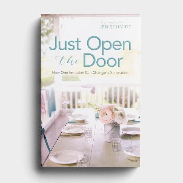 Jen Schmidt - Just Open the Door: How One Invitation Can Change a Generation