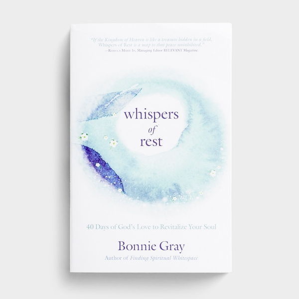 Bonnie Gray - Whispers of Rest: 40 Days of God's Love to Revitalize Your Soul