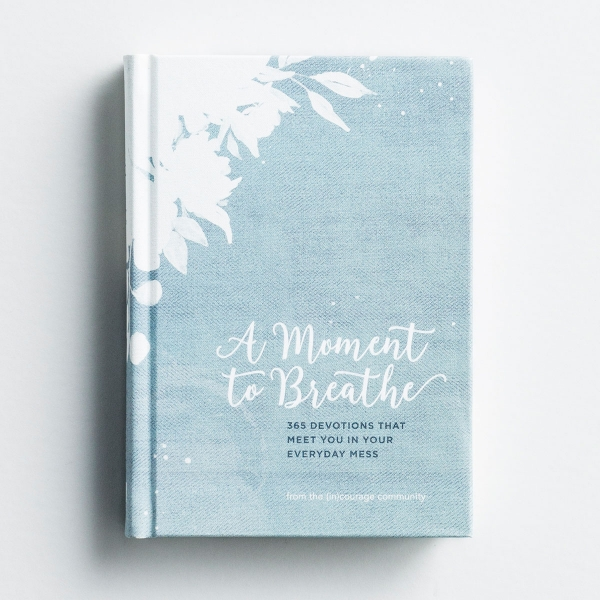 A Moment to Breathe - from the (in)courage community