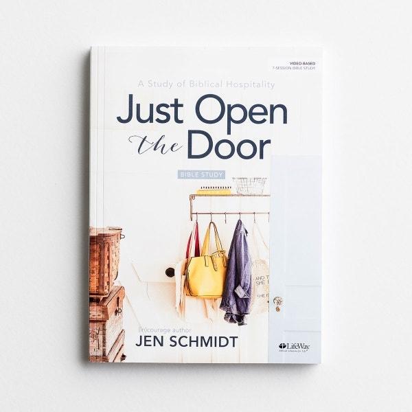 Jen Schmidt - Just Open the Door - Bible Study Book