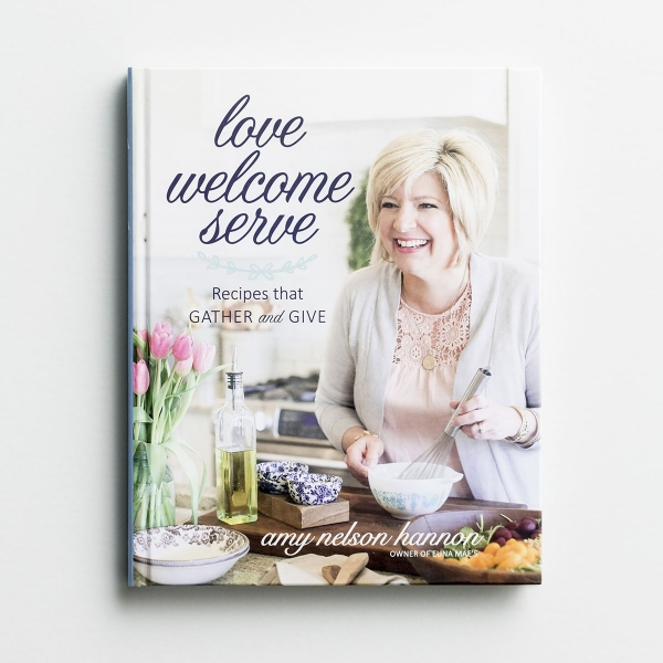 Amy Nelson Hannon - Love Welcome Serve - Cookbook
