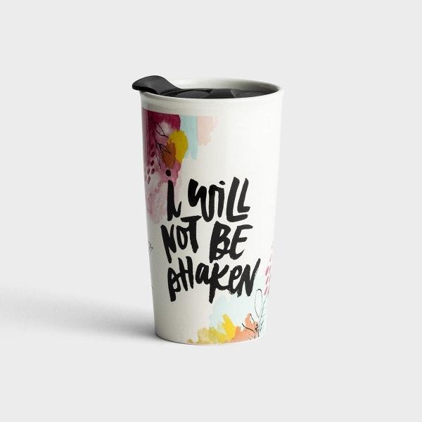 Katygirl - I Will Not Be Shaken - Ceramic Tumbler