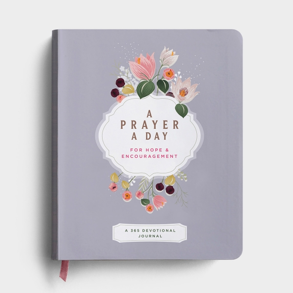 A Prayer a Day: For Hope & Encouragement - 365 Day Devotional Journal