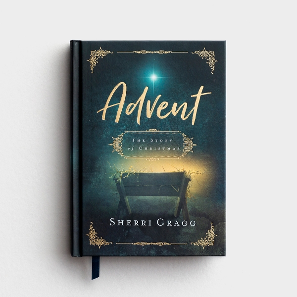 Sherri Gragg - Advent: The Story of Christmas