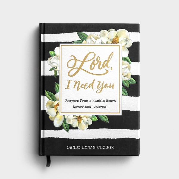 Sandy Lynam Clough - Lord, I Need You: Prayers from a Humble Heart Devotional Journal