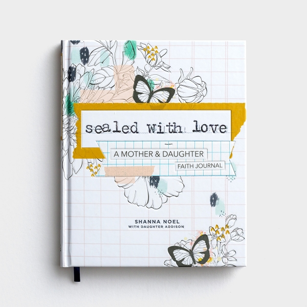 Shanna Noel - Sealed With Love: A Mother & Daughter Faith Journal