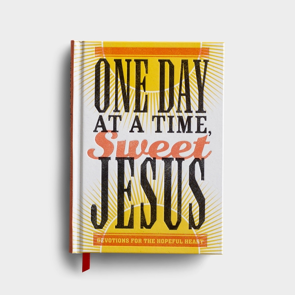One Day at a Time, Sweet Jesus - Devotional Gift Book