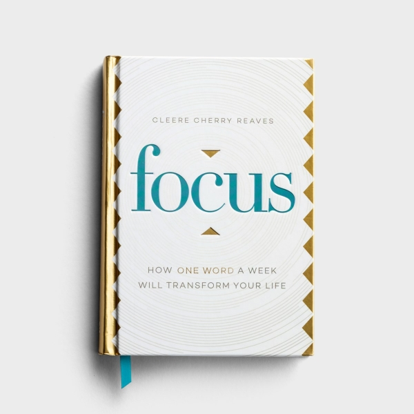 Cleere Cherry Reaves - Focus: How One Word a Week Will Transform Your Life