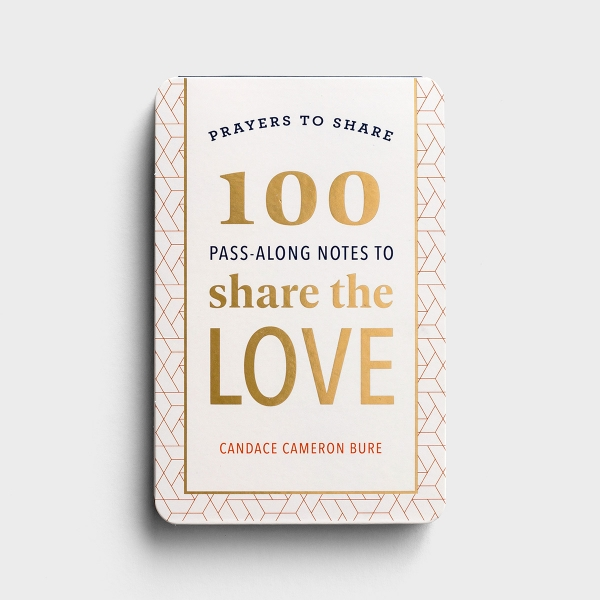 Candace Cameron Bure - Prayers to Share: 100 Pass-Along Notes to Share the Love
