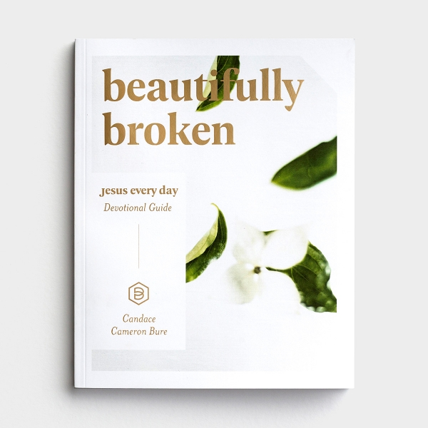 Candace Cameron Bure - Jesus Every Day: Beautifully Broken - Devotional Guide