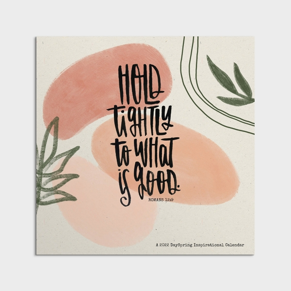 Katygirl - Hold Tightly to What is Good - 2022 Wall Calendar