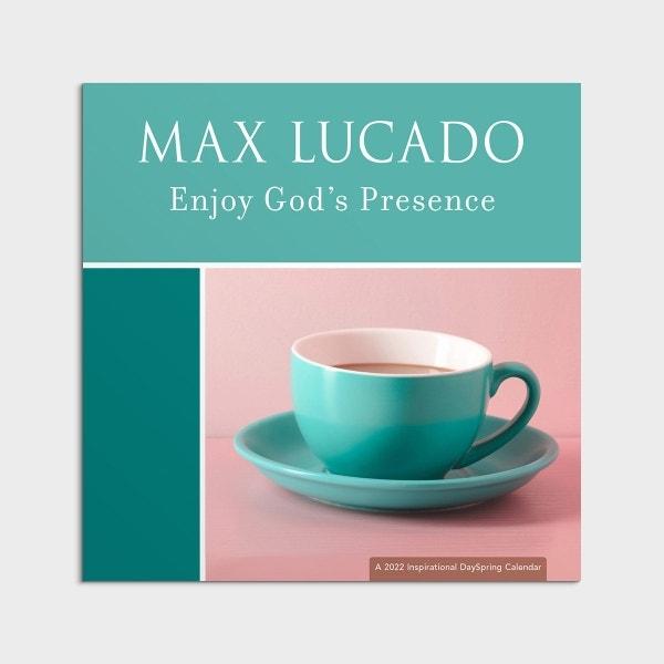 Max Lucado - Enjoy God's Presence - 2022 Wall Calendar