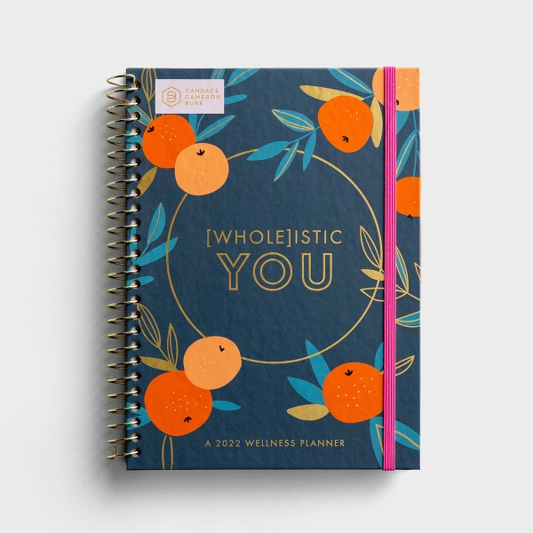 Candace Cameron Bure - [Whole]istic You - 2022 Weekly Monthly Wellness Planner