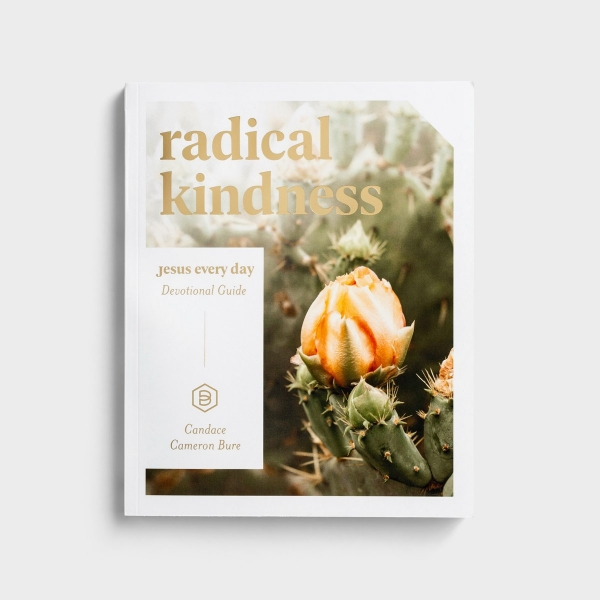 Candace Cameron Bure - Jesus Every Day: Radical Kindness - Devotional Guide