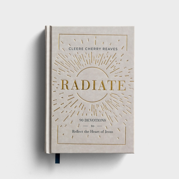 Cleere Cherry Reaves - Radiate: 90 Devotions to Reflect the Heart of Jesus